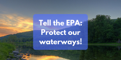 Tell the EPA: Protect our waterways!